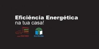 Eficiência energética na tua casa!