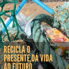 Recicla o Presente, dá vida ao futuro